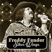 Silver Wings by Freddy Fender