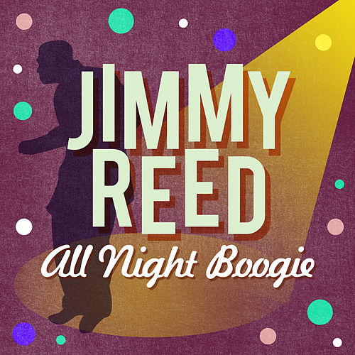 All Night Boogie by Jimmy Reed