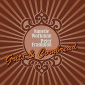Grits & Cornbread by Nanette Workman And Peter Frampton
