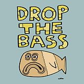 Drop The Bass - Single by Various Artists