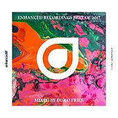 Enhanced Recordings Best Of 2017, Mixed by Disco Fries - EP by Various Artists