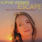 Escape: Bach's Six Suites for Solo Cello by Sophie Webber