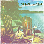 Sit Back and Relax by Sit Back and Relax