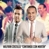 Cantando Con Martín de Wilfran Castillo