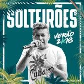 Solteirões Verão 2K18 de Solteirões do Forró