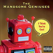 I Think You're Cool by The Handsome Geniuses