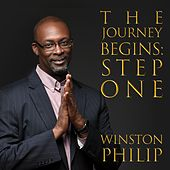 The Journey Begins: Step One by Winston Philip