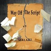 Way off the Script di Malaki