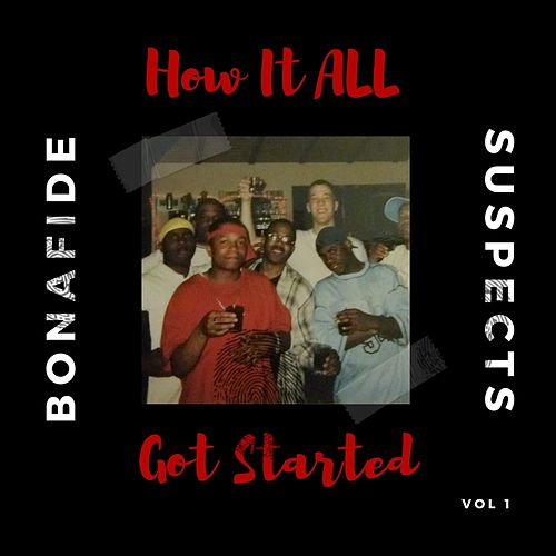 How It All Got Started, Vol. 1 by Bonafide Suspects
