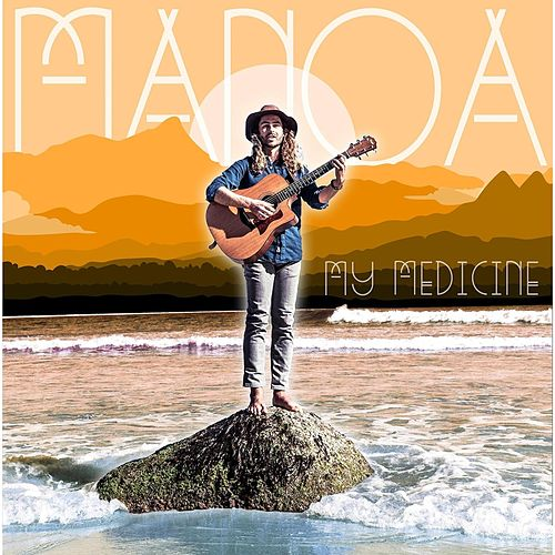 My Medicine by Manoa