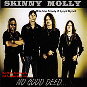 No Good Deed by Skinny Molly