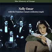 The History of Tango - Nelly Omar With the Francisco Canaro Orchestra by Nelly Omar