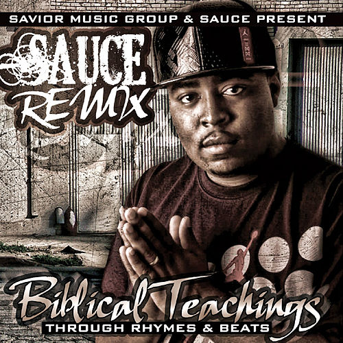 Biblical Teachings Through Rhymes & Beats by Sauce Remix