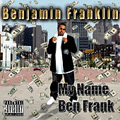 My Name Ben Frank de Benjamin Franklin