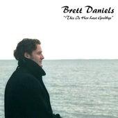 This Is Her Last Goodbye by Brett Daniels