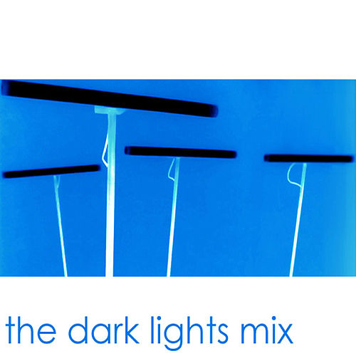 The Dark Lights Mix by Various Artists