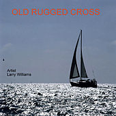 Old Rugged Cross by Larry Williams