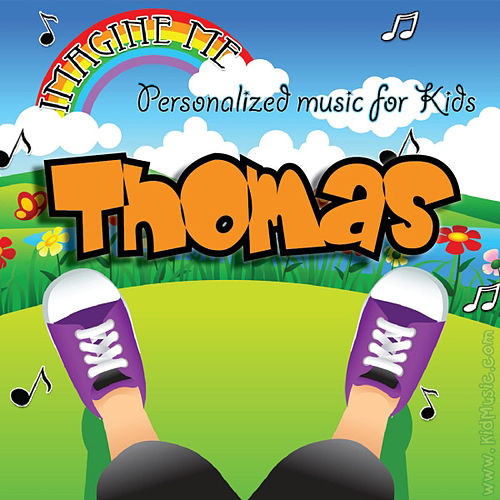 Imagine Me - Personalized Music for Kids: Thomas by Personalized Kid Music