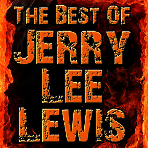 The Best Of Jerry Lee Lewis by Jerry Lee Lewis