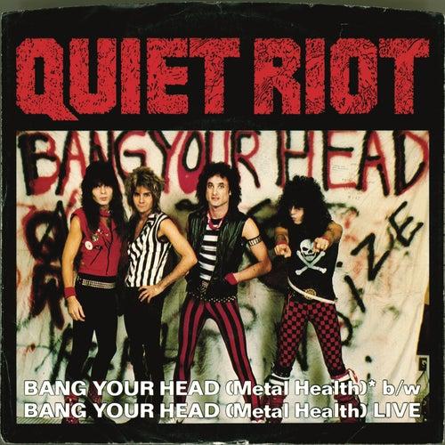 Bang Your Head (Metal Health) (Digital 45) by Quiet Riot