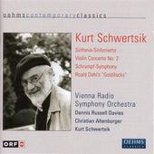 SCHWERTSIK, K.: Sinfonia-Sinfonietta / Violin Concerto / Shrumpf-Symphonie / Goldlockchen (Vienna Radio Symphony) by Various Artists