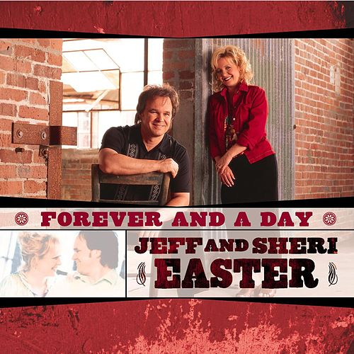 Forever And A Day by Jeff and Sheri Easter