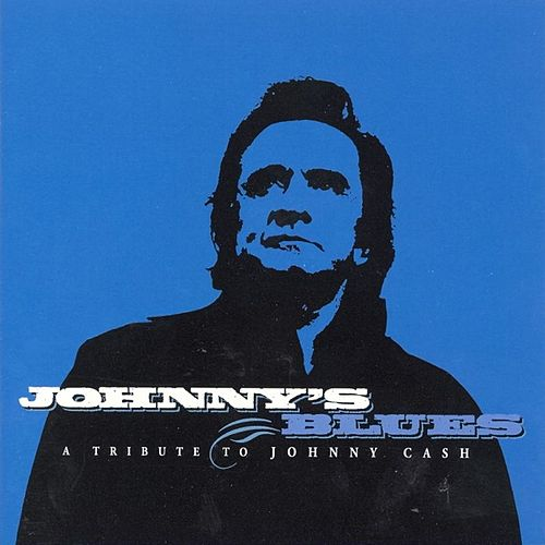 Johnny's Blues: A Tribute To Johnny Cash by Various Artists