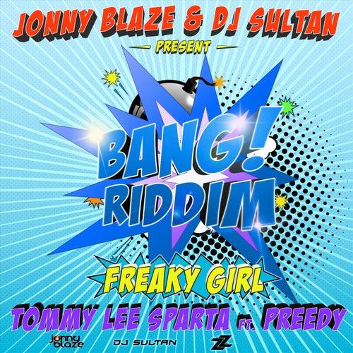 Freaky Girl (feat. DJ Sultan & Jonny Blaze) by Tommy Lee sparta