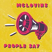 People Say by The McLovins