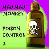 Poison Control by Mad Mad Monkey