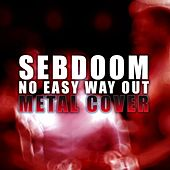 No Easy Way Out by Sebdoom