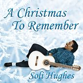 A Christmas to Remember by Soli Hughes
