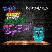 Blended by Tinkr's Classy, Greasy, Jazzy, Funky, Ole Azz Booga Band