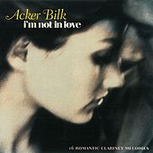 I'm Not In Love de Acker Bilk