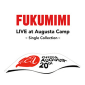 Fukumimi Live At Augusta Camp -Single Cllection- by Fukumimi
