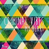 My Heart by Criminal Vibes