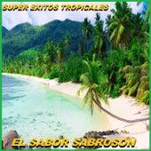 El Sabor Sabroson by Super Exitos Tropicales