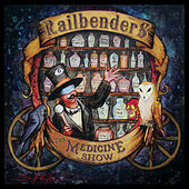 The Medicine Show by Railbenders