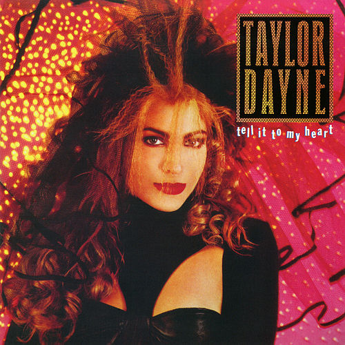 Tell It to My Heart (Expanded Edition) by Taylor Dayne