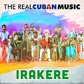 The Real Cuban Music (Remasterizado) von Irakere