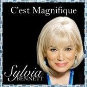 C'est Magnifique by Sylvia Bennett
