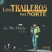 Las Más Pedidas, Vol. 2 by Los Traileros Del Norte