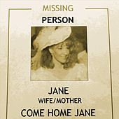 Come Home Jane by Missing Person