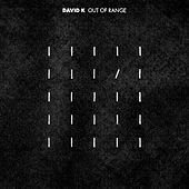 Out of Range - EP by David K.