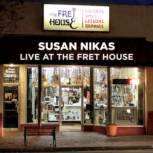 Live at the Fret House by Susan Nikas