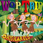 Wop Trip by Oh! Sharels