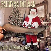 Coal in My Fishnet Stocking de Palmyra Delran