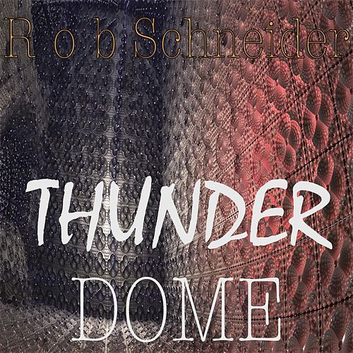 Thunderdome by Rob Schneider