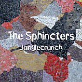 Janglecrunch by The Sphincters