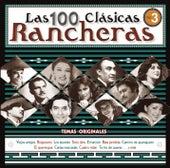 Las 100 Clasicas Rancheras, Vol. 3 by Various Artists